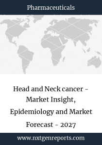 Head and Neck cancer - Market Insight, Epidemiology and Market Forecast - 2027