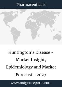 Huntington's Disease - Market Insight, Epidemiology and Market Forecast - 2027