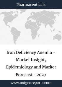 Iron Deficiency Anemia - Market Insight, Epidemiology and Market Forecast - 2027