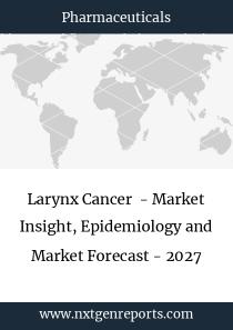 Larynx Cancer - Market Insight, Epidemiology and Market Forecast - 2027
