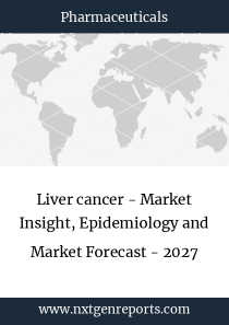 Liver cancer - Market Insight, Epidemiology and Market Forecast - 2027