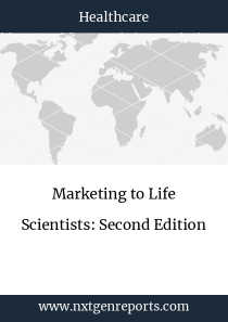 Marketing to Life Scientists: Second Edition
