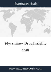 Mycamine- Drug Insight, 2018