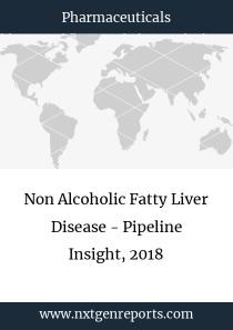 Non Alcoholic Fatty Liver Disease - Pipeline Insight, 2018