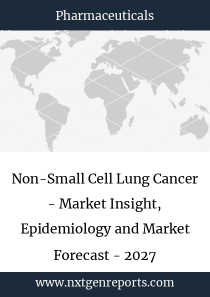 Non-Small Cell Lung Cancer - Market Insight, Epidemiology and Market Forecast - 2027