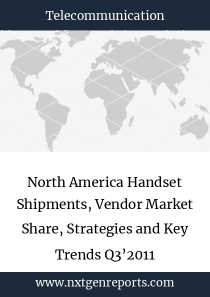 North America Handset Shipments, Vendor Market Share, Strategies and Key Trends Q3'2011