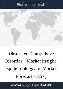Obsessive-Compulsive Disorder - Market Insight, Epidemiology and Market Forecast - 2027