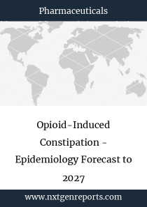 Opioid-Induced Constipation - Epidemiology Forecast to 2027