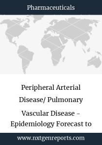 Peripheral Arterial Disease/ Pulmonary Vascular Disease - Epidemiology Forecast to 2027