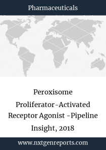 Peroxisome Proliferator-Activated Receptor Agonist -Pipeline Insight, 2018