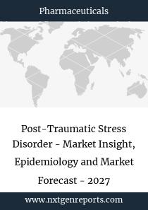 Post-Traumatic Stress Disorder - Market Insight, Epidemiology and Market Forecast - 2027