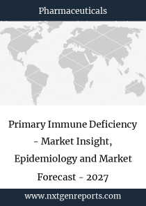 Primary Immune Deficiency - Market Insight, Epidemiology and Market Forecast - 2027