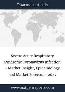 Severe Acute Respiratory Syndrome Coronavirus Infection - Market Insight, Epidemiology and Market Forecast - 2027