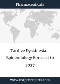 Tardive Dyskinesia - Epidemiology Forecast to 2027