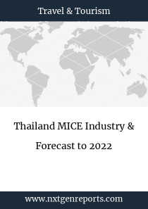 Thailand MICE Industry & Forecast to 2022