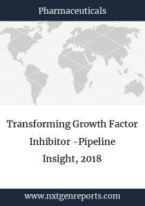 Transforming Growth Factor Inhibitor -Pipeline Insight, 2018