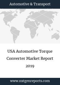 USA Automotive Torque Converter Market Report 2019