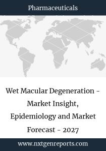 Wet Macular Degeneration - Market Insight, Epidemiology and Market Forecast - 2027