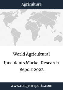 World Agricultural Inoculants Market Research Report 2022