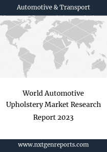 World Automotive Upholstery Market Research Report 2023