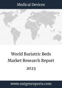 World Bariatric Beds Market Research Report 2023