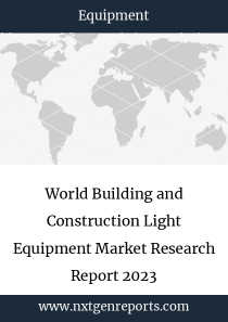 World Building and Construction Light Equipment Market Research Report 2023