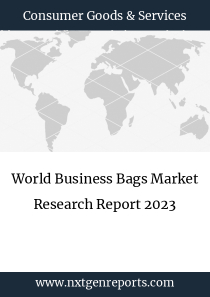 World Business Bags Market Research Report 2023