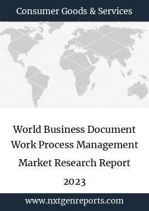 World Business Document Work Process Management Market Research Report 2023
