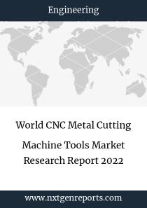 World CNC Metal Cutting Machine Tools Market Research Report 2022