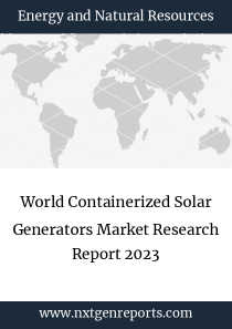World Containerized Solar Generators Market Research Report 2023
