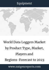 World Data Loggers Market by Product Type, Market, Players and Regions-Forecast to 2023