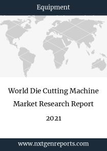 World Die Cutting Machine Market Research Report 2021