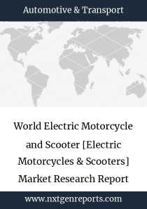 World Electric Motorcycle and Scooter [Electric Motorcycles & Scooters] Market Research Report 2023