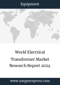 World Electrical Transformer Market Research Report 2024