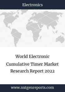 World Electronic Cumulative Timer Market Research Report 2022