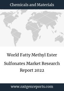 World Fatty Methyl Ester Sulfonates Market Research Report 2022