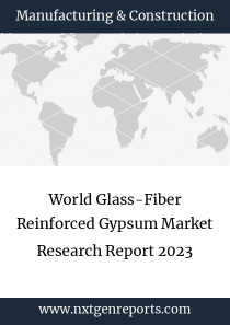 World Glass-Fiber Reinforced Gypsum Market Research Report 2023