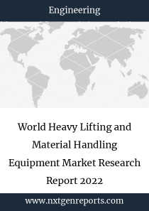 World Heavy Lifting and Material Handling Equipment Market Research Report 2022