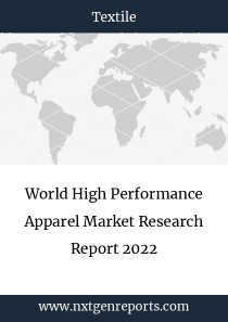 World High Performance Apparel Market Research Report 2022