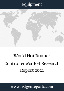 World Hot Runner Controller Market Research Report 2021