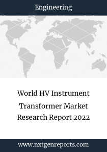 World HV Instrument Transformer Market Research Report 2022
