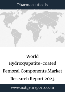 World Hydroxyapatite-coated Femoral Components Market Research Report 2023