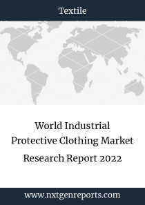 World Industrial Protective Clothing Market Research Report 2022