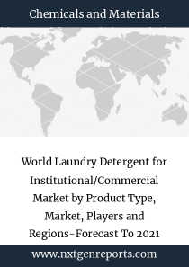 World Laundry Detergent for Institutional/Commercial Market by Product Type, Market, Players and Regions-Forecast To 2021