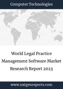 World Legal Practice Management Software Market Research Report 2023