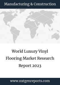 World Luxury Vinyl Flooring Market Research Report 2023