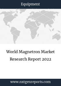 World Magnetron Market Research Report 2022