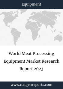 World Meat Processing Equipment Market Research Report 2023