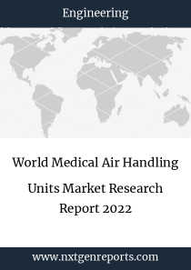 World Medical Air Handling Units Market Research Report 2022