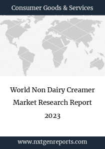 World Non Dairy Creamer Market Research Report 2023